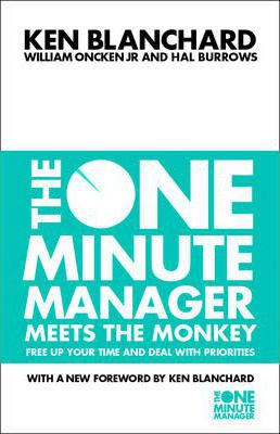 The One Minute Manager: The One Minute Manager Meets the Monkey