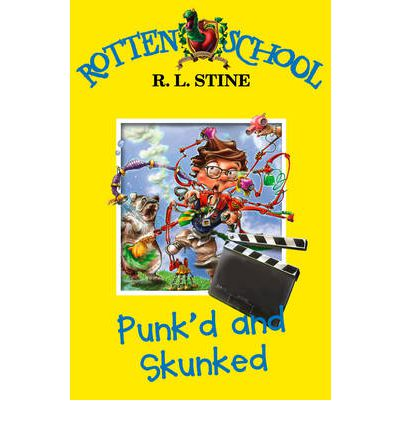 Punk'd and Skunked (Rotten School, No. 11) by R. L. Stine