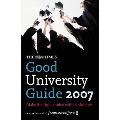 "The ""Times"" Good University Guide 2007"