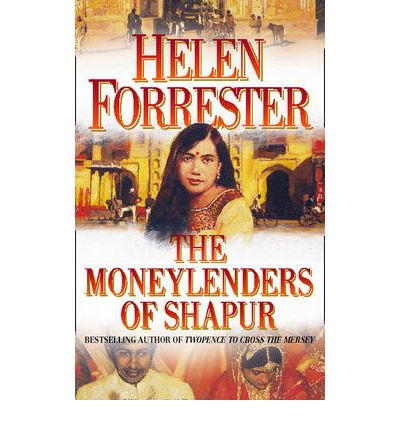 The Moneylenders of Shahpur : Helen Forrester : 9780007305155