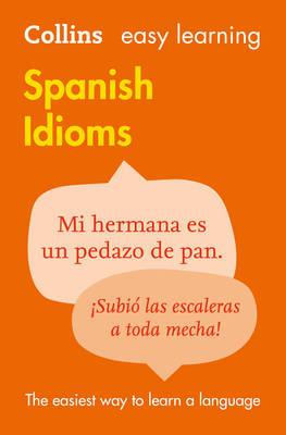 Collins Easy Learning Spanish: Easy Learning Spanish Idioms