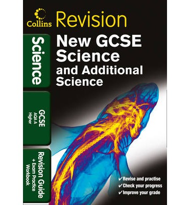 Collins GCSE Revision: GCSE Science & Additional Science AQA A Higher: Revision Guide and Exam Practice Workbook