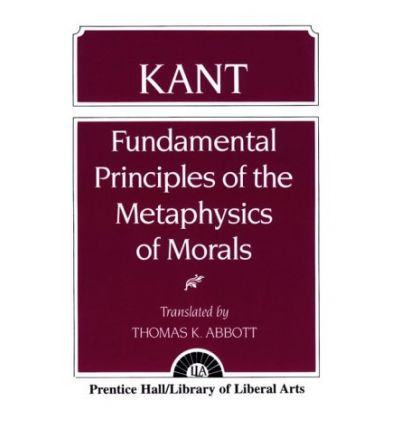 Kant's Fundamental Principles Of The Metaphysics Of Moral