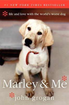 Marley & Me : Life and Love with the World's Worst Dog
