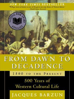 From Dawn to Decadence : 500 Years of Western Cultural Life