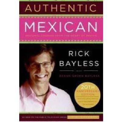 Authentic Mexican Rick Bayless 9780061373268 border=