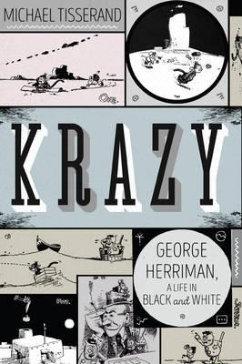 Krazy : The Black and White World of George Herriman