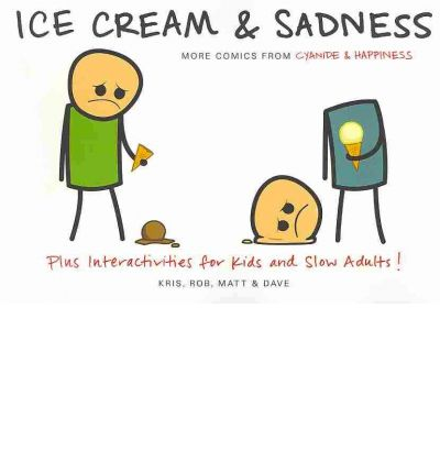 Ice Cream & Sadness : More Comics from Cyanide & Happiness