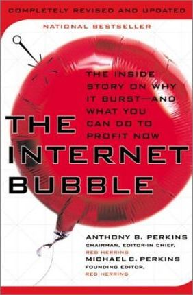 The Internet Bubble, Revised Edition : The Inside Story on Why It Burst--And What You Can Do to Profit Now