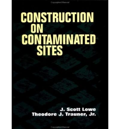 Construction on Contaminated Sites