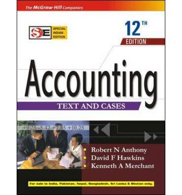 solution accounting text and cases anthony hawkins and merchants Accounting: texts and cases, 13th edition, by robert n anthony, david hawkins, kenneth merchant, mcgraw-hill(2011), ism.