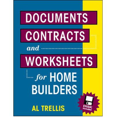 Documents, Contracts and Worksheets for Home Builders