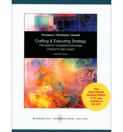 thompson jr arthur a strickland iii a j gamble john e crafting and executing strategy 17th edition c