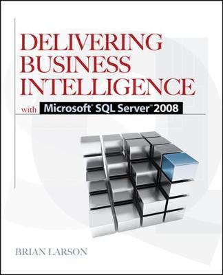 Delivering Business Intelligence with Microsoft SQL Server 2008 2008