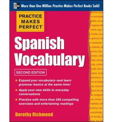 Practice Makes Perfect Spanish Vocabulary