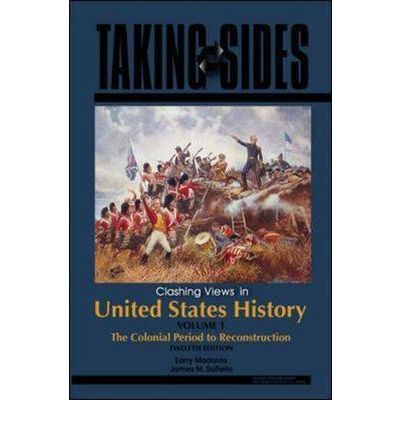 taking sides clashing views in united states history vol 1 the colonial period to reconstruction Taking sides clashing views in united states history vol 1 the colonial period to reconstruction essays and research papers taking sides clashing views in united states history vol 1 the colonial period to reconstruction.