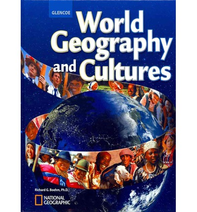 World Geography and Cultures : Ph.D. Richard G. Boehm : 9780078799952