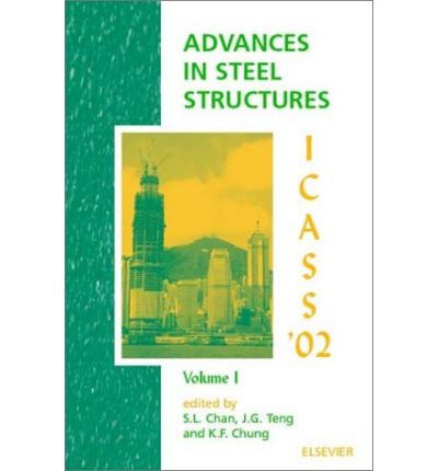 Advances in Steel Structures : Proceedings of the Third International Conference on Advances in Steel Structures, 9-11 December 2002, Hong Kong, China