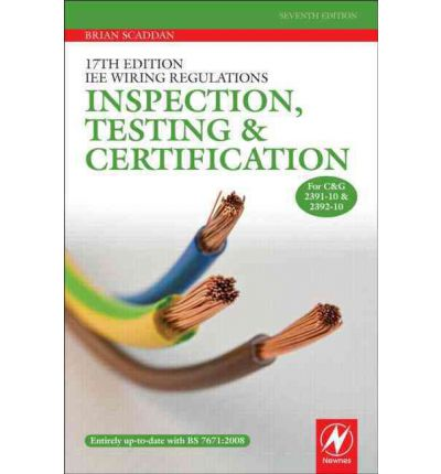 17th Edition LEE Wiring Regulations: Inspection, Testing and Certification