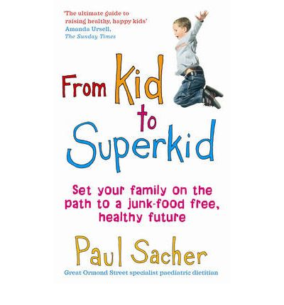 From Kid to Superkid : Set Your Family on the Path to a Junk-food Free, Healthy Future