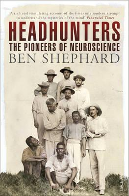 Libri gratuiti da scaricare su ipod Headhunters : The Pioneers of Neuroscience (Letteratura italiana) ePub by Ben Shephard