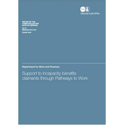Ebooks kostenlos downloaden Support to Incapacity Benefits Claimants Through Pathways to Work: Report by the Comptroller and Auditor General : Department for Work and Pensions by National Audit Office (NAO) PDF iBook PDB