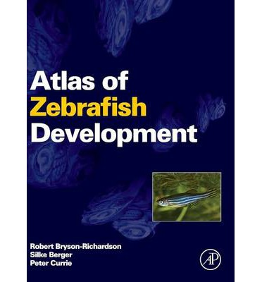 Atlas of Zebrafish Development : Robert Bryson-richardson ...