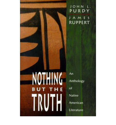 Nothing but the truth an anthology of native american literature pdf