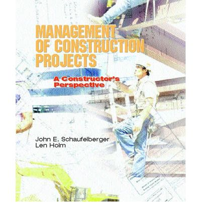 Management of Construction Projects : A Constructor's Perspective