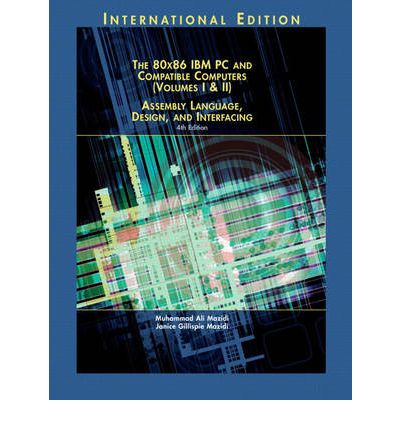 80X86 IBM PC and Compatible Computers: Assembly Language, Design, and Interfacing v. 1 & 2