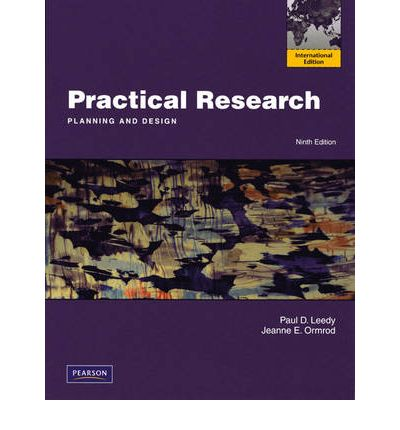 Practical Research Planning And Design 10th Edition 9780132693240 Paul D Leedy Jeanne Ellis Ormrod