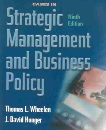 wheelen hunger strategic management By thomas l wheelen management, finance,strategic planning, and export-import in addition, we strategic management and business policy.