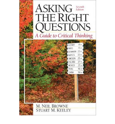 asking right questions critical thinking 5 questions to improve your critical thinking skills [part 1]  to improve my own critical thinking skills, i recently read asking the right questions: .
