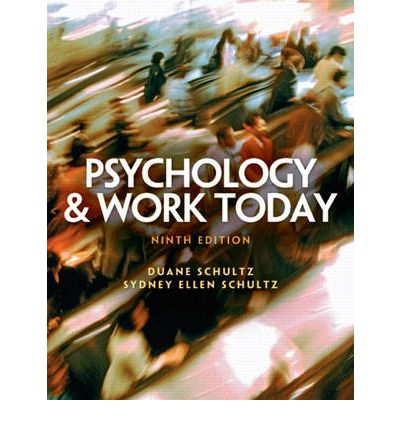 psychology and work today Amazoncom: psychology and work today, 10th edition (9780205683581): duane p schultz, sydney ellen schultz: books.