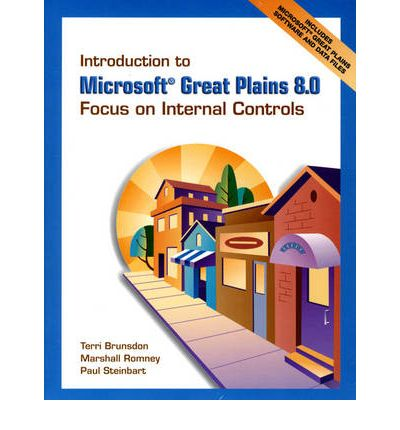 Introduction to Microsoft Great Plains 8.0 : Focus on Internal Controls and Software