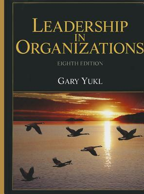 summary leadership in organizations yukl 9780132771863 our cheapest price for leadership in organizations is $3850 leadership in organizations by yukl, gary a summary an exploration of.