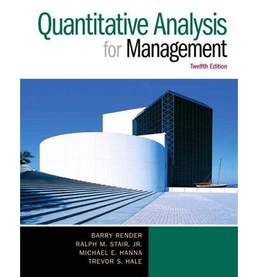 solution quantitative analysis for management book Chapter 1 introduction to quantitative analysisto accompanyquantitative analysis for management, tenth edition,by render, sta.