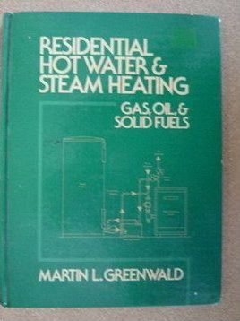 Residential Hot Water and Steam Heating : Gas, Oil and Solid Fuels