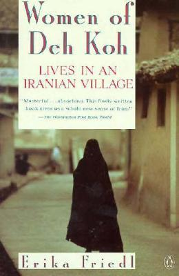honor in the book women of deh koh by erika friedl Read the book children of deh koh: young life in an iranian village by erika friedl online or women of deh koh by erika friedl write the first customer review.