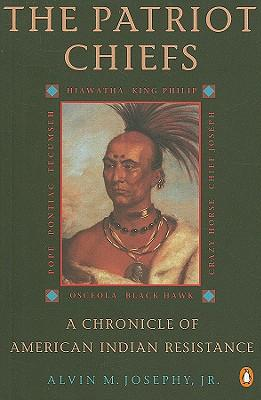 The Patriot Chiefs: a Chronicle of American Indian Resistance