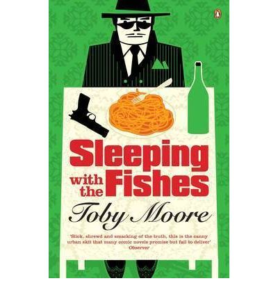 Sleeping with the fishes toby moore 9780141015811 for Sleeping with the fishes