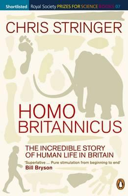 Homo Britannicus : The Incredible Story of Human Life in Britain