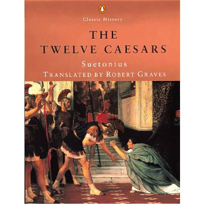 suetonius the twelve caesars The lives of the twelve caesars, complete dec 7, 2006 12/06 by suetonius tranquillus, gaius, 75-160 texts by gaius suetonius tranquillus (c75.
