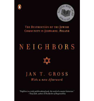 Neighbors : The Destruction of the Jewish Community in Jedwabne, Poland