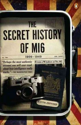 The Secret History of MI6, 1909-1949