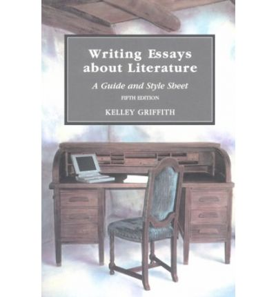 writing essays about literature a guide and stylesheet Writing essays about literature: a guide and style sheet 1994) and writing essays about literature: a guide and writing about literature mesh with.