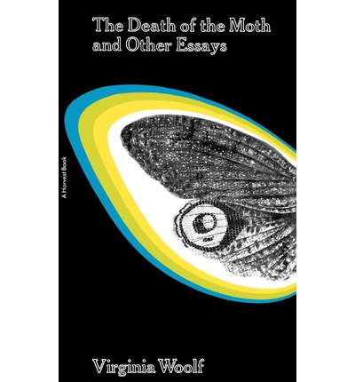 virginia woolf the death of the moth and other essays Moth other online woolf of essays a and death virginia of death virginia and online moth woolf essays a other lagoa carapebus serra essay lagoa carapebus serra essay.