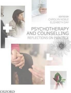 Psychotherapy and Counselling : Reflections on Practice