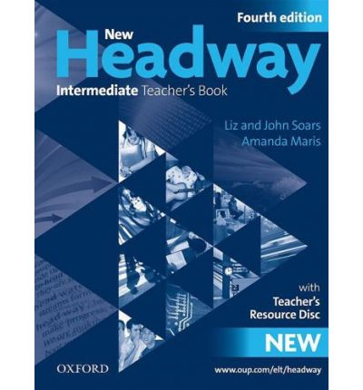 New Headway: Intermediate (B1): Teacher's Book + Teacher's Resource Disc: The World's Most Trusted English Course