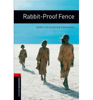 Oxford Bookworms Library: Stage 3: Rabbit-Proof Fence: 1000 Headwords